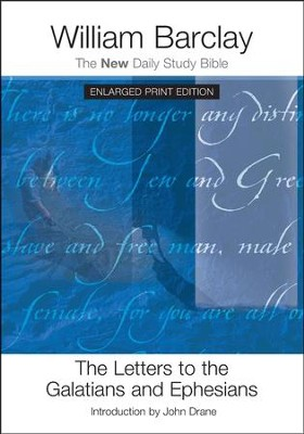 The Letters to the Galatians and Ephesians : New Daily Study Bible [NDSB], Enlarged Print Edition  -     By: William Barclay