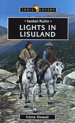 Isobel Kuhn: Lights in Lisu land , Trail Blazers Series  -     By: Irene Howat