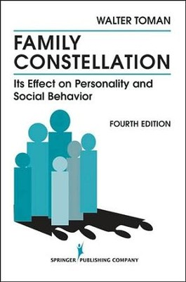 Family Constellation: Its Effects on Personality and Social Behavior, 4th edition  -     By: Walter Toman