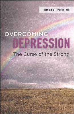 Overcoming Depression: The Curse of the Strong  -     By: Dr. Tim Cantopher