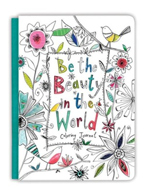 Be the Beauty in the World Coloring Journal  -