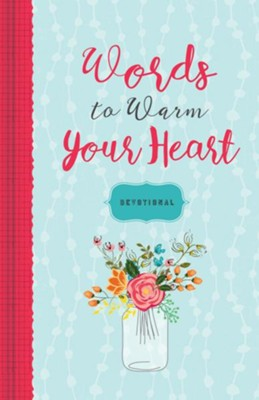 Words to Warm Your Heart Devotional  -