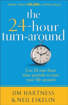 The 24-Hour Turnaround: Discovering the Power to Change  -  eBook  -     By: Jim Hartness, Neil Eskelin