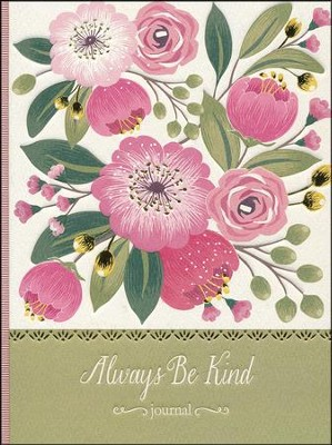 Always Be Kind: Deluxe Signature Journal  -