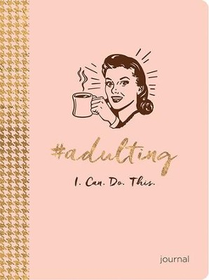 #Adulting: I.Can.Do.This. Journal  -
