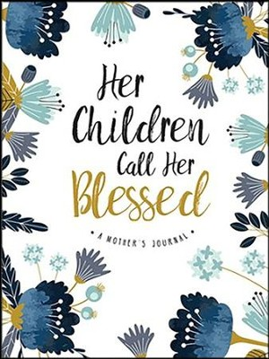 Her Children Call Her Blessed  -     By: Ellie Claire