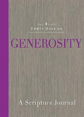 Forty Days of Generosity: A Scripture Journal  -