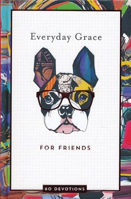 Everyday Grace for Friends: 60 Devotions  -     By: Ellie Claire
