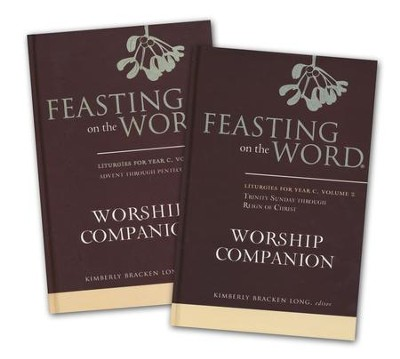 Feasting on the Word Worship Companion, Year C - Two-Volume Set: Liturgies for Year C  -     By: Kim Long