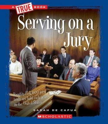 Serving on a Jury  -     By: Sarah De Capua