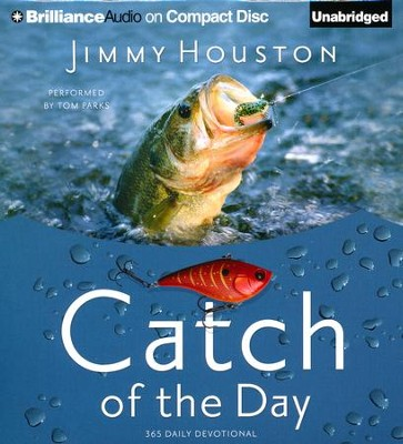 Catch of the Day: Spiritual Lessons from the Sport of Fishing Unabridged Audiobook on CD  -     By: Jimmy Houston