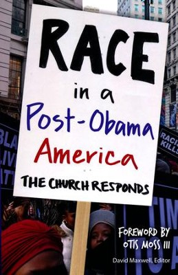 Race in a Post-Obama America: The Church Responds  -     By: David Maxwell