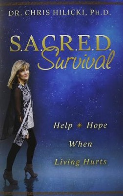 Sacred Survival: Help and Hope When Living Hurts   -     By: Chris Hilicki
