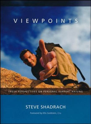 ViewPoints: Fresh Perspectives on Personal Support  Raising  -     By: Steve Shadrach