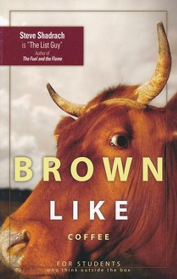Brown Like Coffee: For Students Who Think Outside the Box  -     By: Steve Shadrach