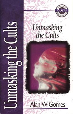 Unmasking the Cults - eBook  -     By: Alan W. Gomes
