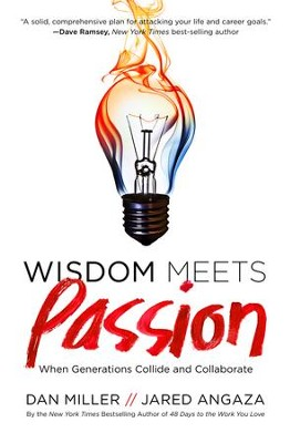 Wisdom Meets Passion: When Generations Collide and Collaborate - eBook  -     By: Dan Miller