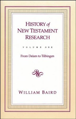 History Of New Testament Research, Volume 1   -     By: William Baird