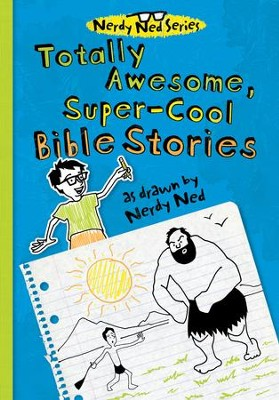Totally Awesome, Super-Cool Bible Stories as Drawn by Nerdy Ned - eBook  -     By: Corey Adams