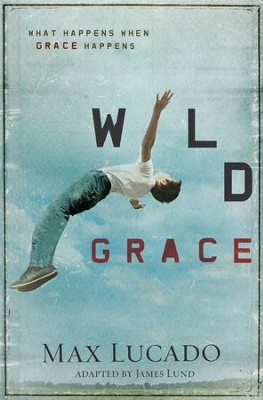 Wild Grace - eBook  -     By: Max Lucado