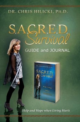 Sacred Survival Guide and Journal: Help and Hope When Living Hurts  -     By: Chris Hilicki
