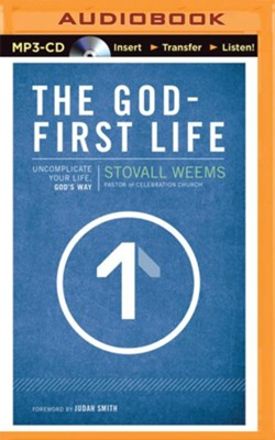 The God-First Life: Uncomplicate Your Life, God's Way - unabridged audio book on MP3-CD  -     By: Stovall Weems
