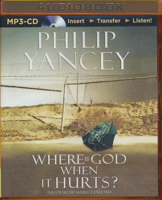 Where Is God When It Hurts? - unabridged audio book on MP3-CD  -     By: Philip Yancey
