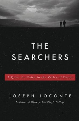 The Searchers: A Quest for Faith in the Valley of Doubt - eBook  -     By: Joseph Loconte