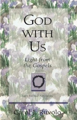 God with Us: Light from the Gospels    -     By: Carol J. Ruvolo