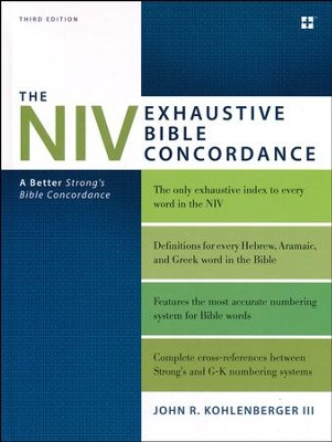 The NIV Exhaustive Bible Concordance, Third Edition - By: John R. Kohlenberger III