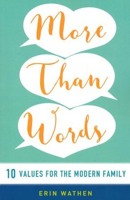 More than Words: 10 Values for the Modern Family  -     By: Erin Wathen