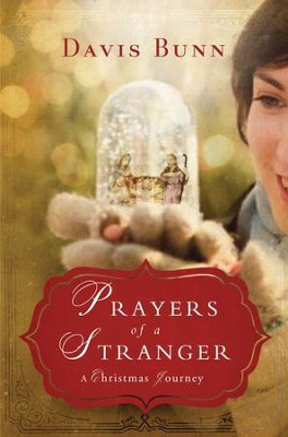 Prayers of a Stranger: A Christmas Journey - eBook  -     By: Davis Bunn