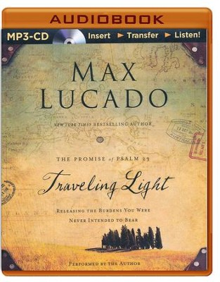 Traveling Light: Releasing the Burdens You Were Never Intended to Bear - abridged audio book on CD  -     Narrated By: Max Lucado     By: Max Lucado