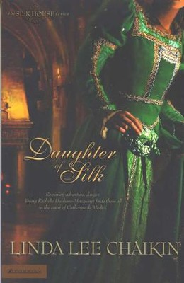 Daughter of Silk, The Silk House Series #1   -     By: Linda Lee Chaikin