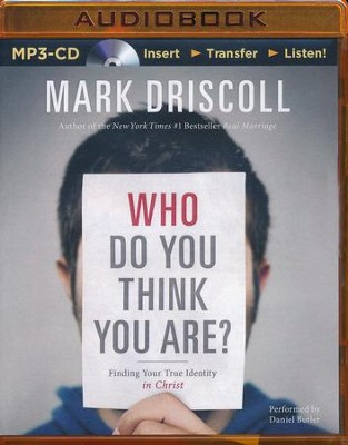 Who Do You Think You Are? Unabridged MP3-CD   -     By: Mark Driscoll