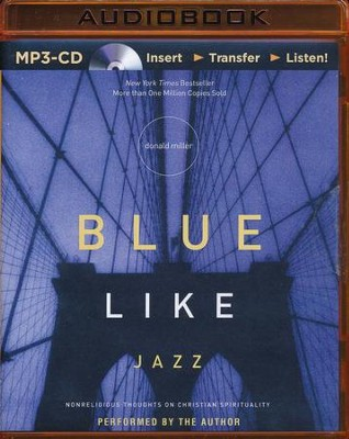 Blue like Jazz, Unabridged MP3-CD   -     By: Donald Miller