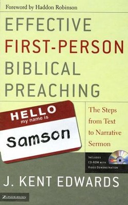 Effective First-Person Biblical Preaching: The Steps from Text to Narrative Sermon  -     By: J. Kent Edwards