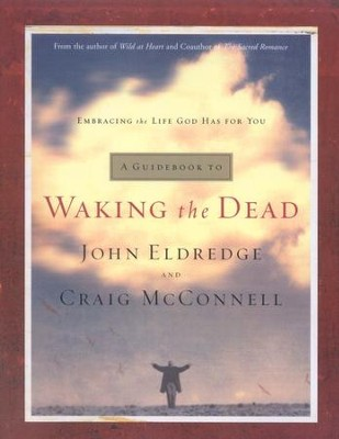 A Guidebook to Waking the Dead  -     By: John Eldredge