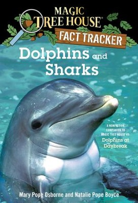 Magic Tree House Fact Tracker #9: Dolphins and Sharks: A Nonfiction Companion to Magic Tree House #9: Dolphins at Daybreak - eBook  -     By: Mary Pope Osborne, Natalie Pope Boyce     Illustrated By: Sal Murdocca