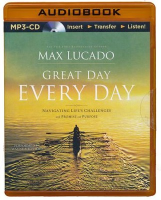 Great Day, Every Day, Unabridged MP3-CD   -     By: Max Lucado