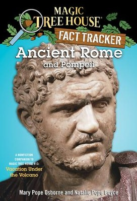 Magic Tree House Fact Tracker #14: Ancient Rome and Pompeii: A Nonfiction Companion to Magic Tree House #13: Vacation Under the Volcano - eBook  -     By: Mary Pope Osborne, Natalie Pope Boyce, Sal Murdocca