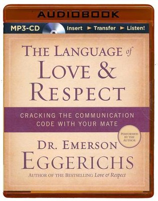 The Language of Love & Respect, Unabridged MP3-CD   -     By: Dr. Emmerson Eggerichs