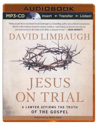 Jesus on Trial: A Lawyer Affirms the Truth of the Gospel - unabridged audio book on MP3-CD  -     By: David Limbaugh