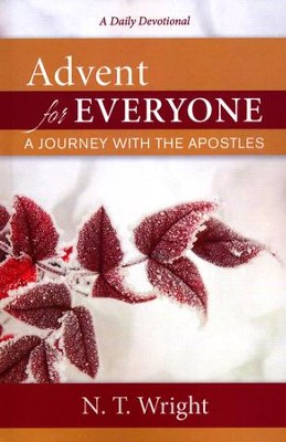Advent for Everyone: A Journey with the Apostles - A Daily Devotional  -     By: N.T. Wright