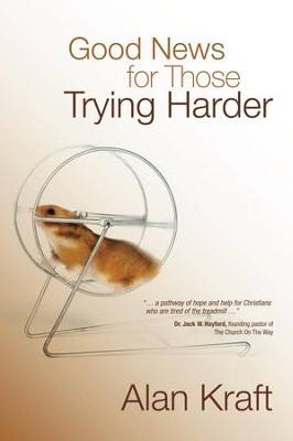 Good News for Those Trying Harder - eBook  -     By: Alan Kraft