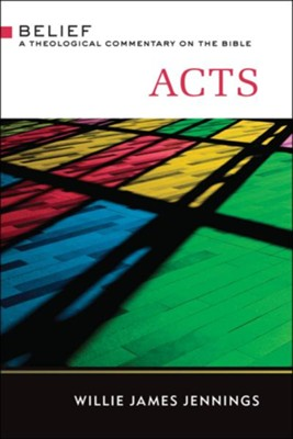 Acts: A Theological Commentary on the Bible  -     By: Willie James Jennings