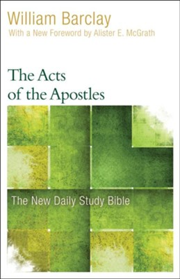 The Acts of the Apostles: The New Daily Study Bible [NDSB]  -     By: William Barclay