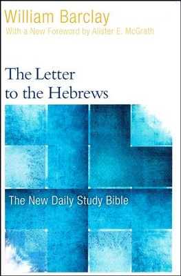 The Letter to the Hebrews: The New Daily Study Bible [NDSB]  -     By: William Barclay