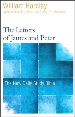 The Letters of James and Peter: The New Daily Study Bible [NDSB]  -     By: William Barclay