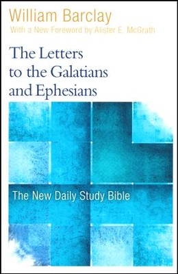 The Letters to the Galatians and Ephesians: The New Daily Study Bible [NDSB]  -     By: William Barclay